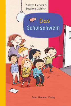 Das Schulschwein von Göhlich,  Susanne, Liebers,  Andrea