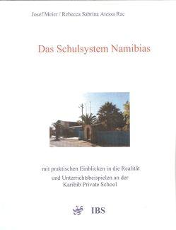 Das Schulsystem Namibias von Meier,  Josef, Rac,  Rebecca Sabrina Atessa