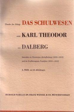 Das Schulwesen unter Karl Theodor von Dalberg von Scherg,  Theodor Jos.