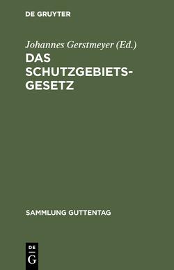 Das Schutzgebietsgesetz von Gerstmeyer,  Johannes