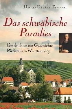Das schwäbische Paradies von Frauer,  Hans D