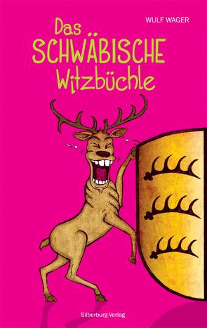 Das schwäbische Witzbüchle von Locke,  Björn, Wager,  Wulf