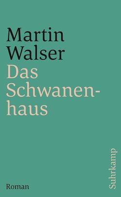 Das Schwanenhaus von Walser,  Martin