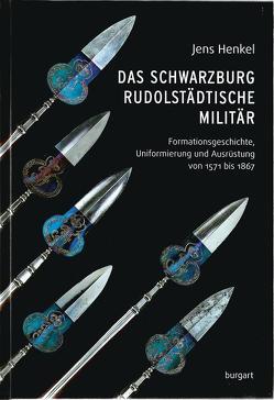 Das schwarzburg-rudolstädtische Militär von Henkel,  Jens