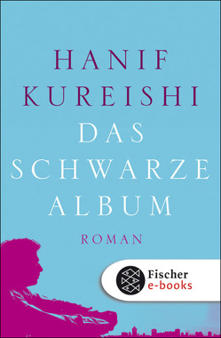Das schwarze Album von Kureishi,  Hanif, Robben,  Bernhard