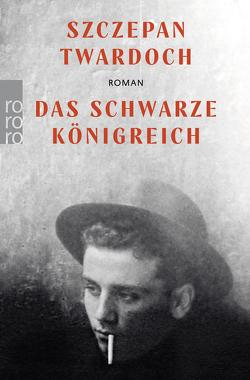 Das schwarze Königreich von Kühl,  Olaf, Twardoch,  Szczepan