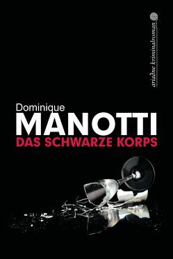Das schwarze Korps von Manotti,  Dominique