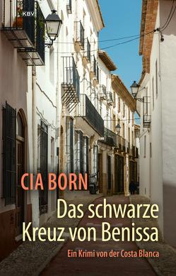 Das schwarze Kreuz von Benissa von Born,  Cia