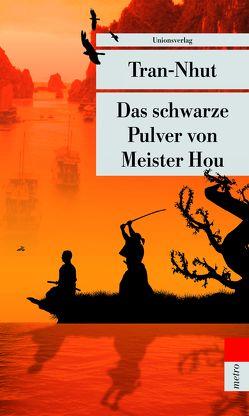 Das schwarze Pulver von Meister Hou von Kleeberg,  Michael, Tran-Nhut
