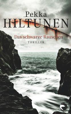 Das schwarze Rauschen von Hiltunen,  Pekka, Schrey-Vasara,  Gabriele