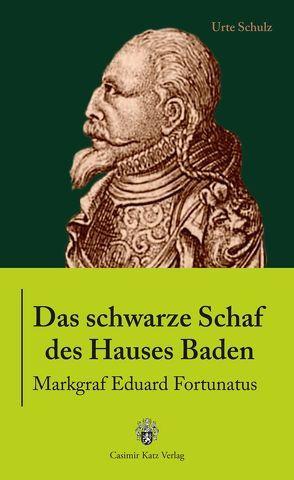 Das schwarze Schaf des Hauses Baden von Schulz,  Urte