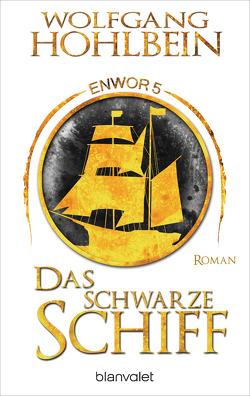 Das schwarze Schiff – Enwor 5 von Hohlbein,  Wolfgang