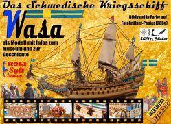 Das Schwedische Kriegsschiff Wasa/Vasa als Modell mit Infos zum Museum und zur Geschichte von Sültz,  Renate, Sültz,  Uwe H.