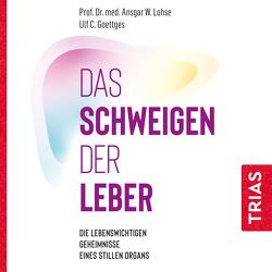 Das Schweigen der Leber von Gamnitzer,  Alexander, Goettges,  Ulf C., Lohse,  Ansgar W.