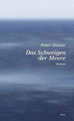 Das Schweigen der Meere von Steiner,  Peter