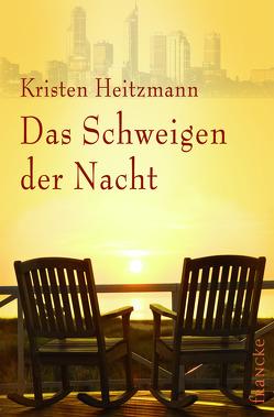 Das Schweigen der Nacht von Dziewas,  Dorothee, Heitzmann,  Kristen