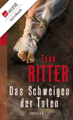 Das Schweigen der Toten von Ritter,  Todd, Windgassen,  Michael