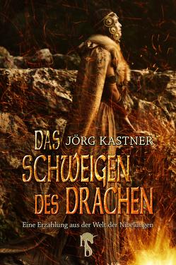 Das Schweigen des Drachen von Kastner,  Jörg