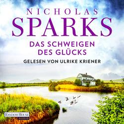 Das Schweigen des Glücks von Höbel,  Susanne, Kriener,  Ulrike, Sparks,  Nicholas