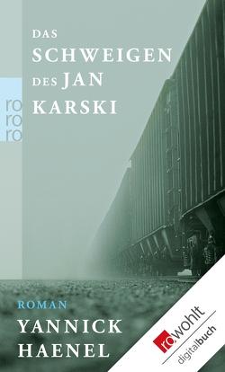 Das Schweigen des Jan Karski von Haenel,  Yannick, Steinitz,  Claudia