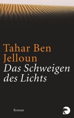 Das Schweigen des Lichts von Ben Jelloun,  Tahar, Kayser,  Christiane