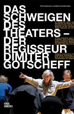 Das Schweigen des Theaters von Schültke,  Bettina, Staatsmann,  Peter