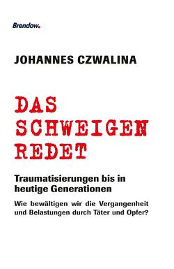Das Schweigen redet von Czwalina,  Johannes