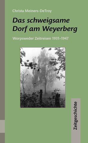 Das schweigsame Dorf am Weyerberg von Meiners-DeTroy,  Christa