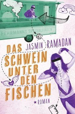 Taschenbücher / Das Schwein unter den Fischen von Ramadan,  Jasmin