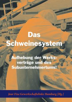 Das Schweinesystem von Jour Fixe Gewerkschaftslinke Hamburg [Hg.]