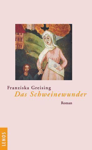 Das Schweinewunder von Greising,  Franziska