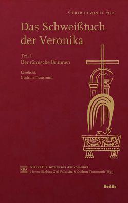 Das Schweißtuch der Veronika von Gerl-Falkovitz,  Hanna-Barbara, Le Fort,  Gertrud, Trausmuth,  Gudrun