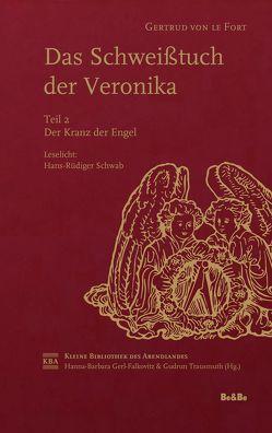 Das Schweißtuch der Veronika von Gerl-Falkovitz,  Hanna-Barbara, Le Fort,  Gertrud, Schwab,  Hans Rüdiger, Trausmuth,  Gudrun