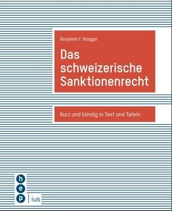 Das schweizerische Sanktionenrecht von Brägger,  Benjamin F