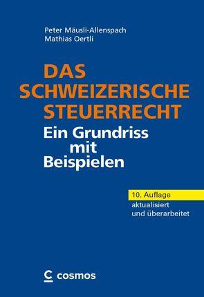 Das schweizerische Steuerrecht von Mäusli-Allenspach,  Peter, Oertli,  Mathias