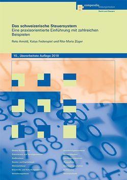Das schweizerische Steuersystem von Arnold,  Reto, Federspiel,  Katya, Züger,  Rita-Maria
