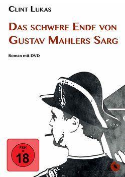 Das schwere Ende von Gustav Mahlers Sarg von Lukas,  Clint