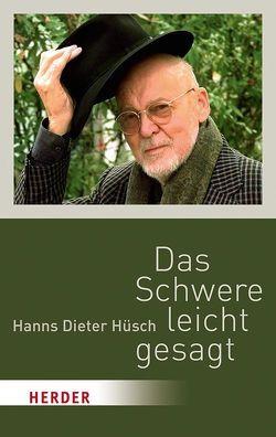 Das Schwere leicht gesagt von Hüsch,  Hanns Dieter, Seidel,  Uwe