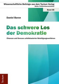 Das schwere Los der Demokratie von Baron,  Daniel