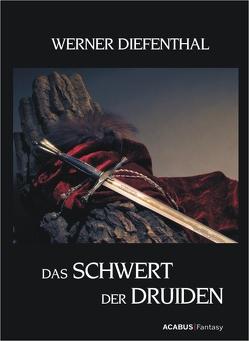 Das Schwert der Druiden von Diefenthal,  Werner