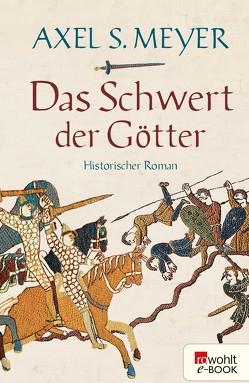 Das Schwert der Götter von Meyer,  Axel S.