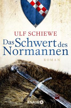 Das Schwert des Normannen von Schiewe,  Ulf