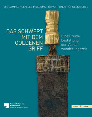 Das Schwert mit dem goldenen Griff von Bertram,  Marion, Lehmann,  Ulrich, Oehrl,  Sigmund, Quast,  Dieter, Rau,  Andreas