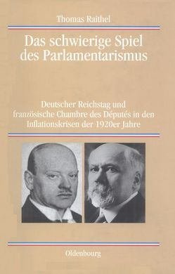 Das schwierige Spiel des Parlamentarismus von Raithel,  Thomas