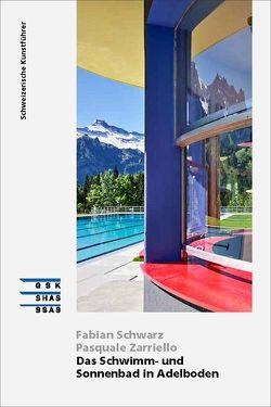Das Schwimm- und Sonnenbad in Adelboden von Schwarz,  Fabian, Zarriello,  Pasquale