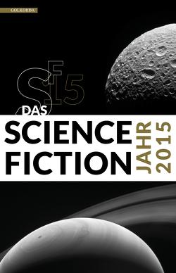 Das Science Fiction Jahr 2015 von Mamczak,  Sascha, Riffel,  Hannes