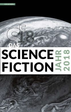 Das Science Fiction Jahr 2018 von Görden,  Michael