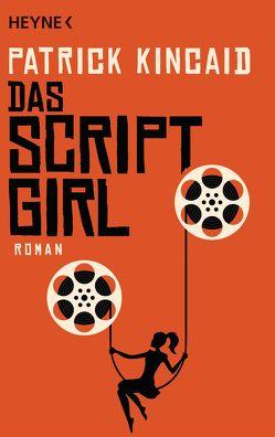 Das Script-Girl von Kincaid,  Patrick, Rothenbücher,  Tobias