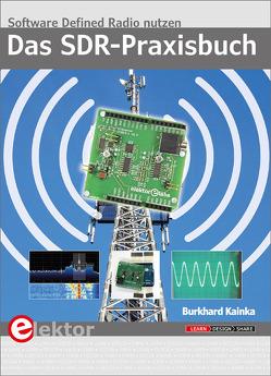 Das SDR-Praxisbuch von Kainka,  Burkhard