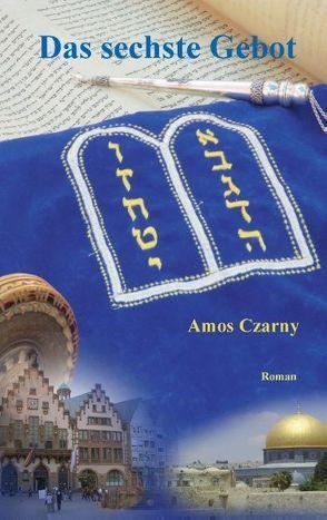 Das sechste Gebot von Czarny,  Amos